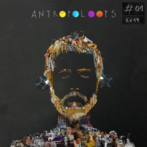Antropoloops #01 mixtape 2013